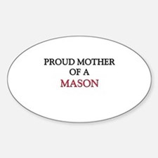 Proud Mother Of A MASON Oval Decal
