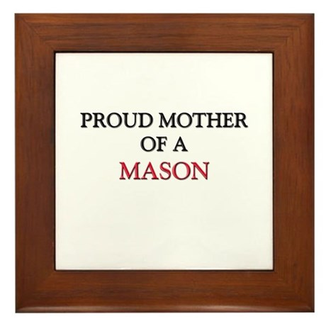 Proud Mother Of A MASON Framed Tile
