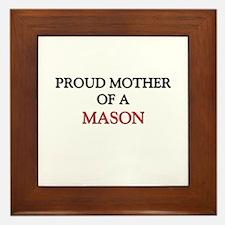 Proud Mother Of A MASON Framed Tile