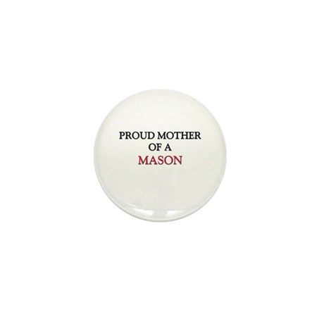 Proud Mother Of A MASON Mini Button