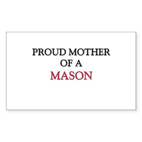 Proud Mother Of A MASON Rectangle Sticker