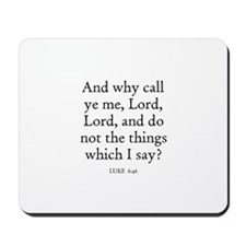 LUKE  6:46 Mousepad