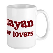 Paraguayan Make Better Lovers Mug