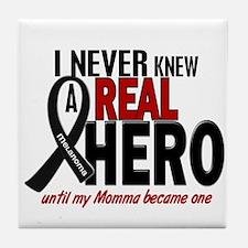 Never Knew A Hero 2 MELANOMA (Momma) Tile Coaster
