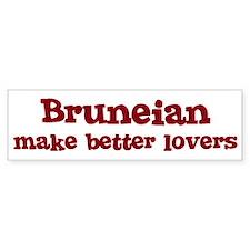 Bruneian Make Better Lovers Bumper Bumper Sticker