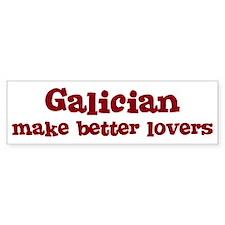 Galician Make Better Lovers Bumper Bumper Sticker