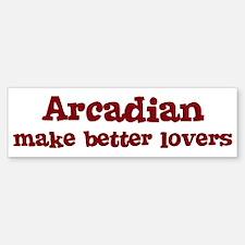 Arcadian Make Better Lovers Bumper Bumper Bumper Sticker