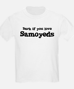 Bark for Samoyeds T-Shirt