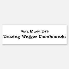 Bark for Treeing Walker Coonh Bumper Bumper Bumper Sticker