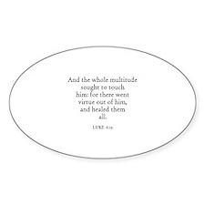 LUKE 6:19 Oval Decal