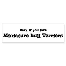 Bark for Miniature Bull Terri Bumper Bumper Sticker