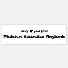 Bark for Miniature Australian Bumper Bumper Bumper Sticker