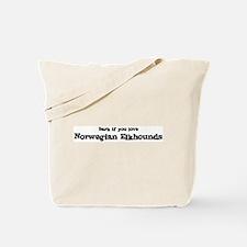 Bark for Norwegian Elkhounds Tote Bag
