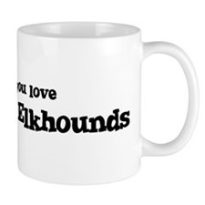 Bark for Norwegian Elkhounds Mug