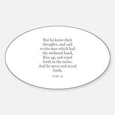 LUKE 6:8 Oval Decal
