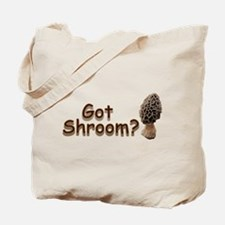 Got Shroom? Tote Bag