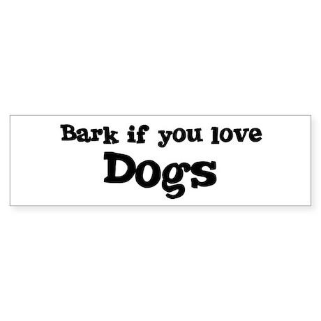 Bark for Dogs Bumper Sticker