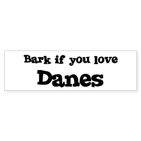Bark for Danes Bumper Sticker