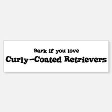 Bark for Curly-Coated Retriev Bumper Bumper Bumper Sticker