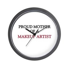 Proud Mother Of A MAKEUP ARTIST Wall Clock