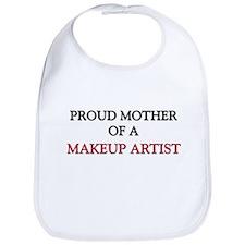 Proud Mother Of A MAKEUP ARTIST Bib