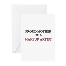 Proud Mother Of A MAKEUP ARTIST Greeting Cards (Pk