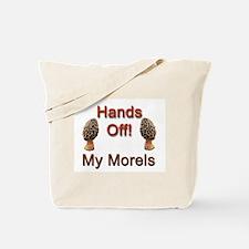 Hands Off My Morels! Tote Bag