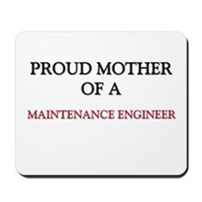 Proud Mother Of A MAINTENANCE ENGINEER Mousepad