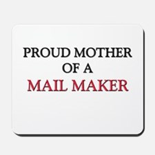 Proud Mother Of A MAIL MAKER Mousepad
