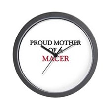 Proud Mother Of A MACER Wall Clock