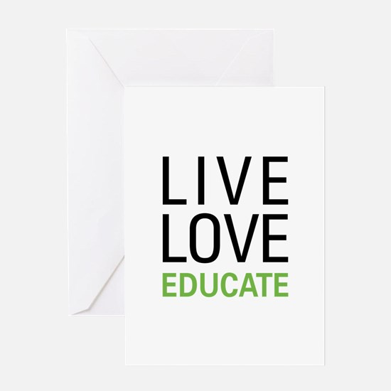 Live Love Educate Greeting Card