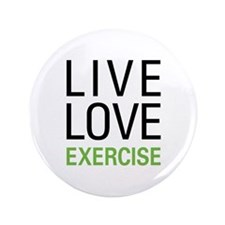 "Live Love Exercise 3.5"" Button"