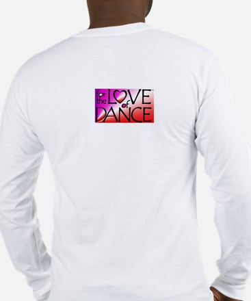 For the LOVE of DANCE Long Sleeve T-Shirt