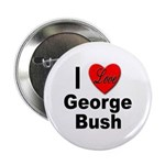 I Love George Bush Button