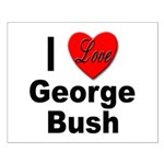 I Love George Bush Small Poster