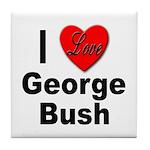 I Love George Bush Tile Coaster