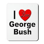 I Love George Bush Mousepad