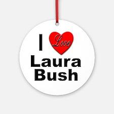 I Love Laura Bush Ornament (Round)