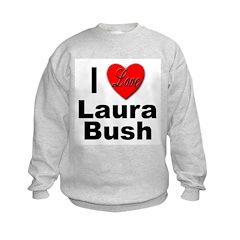I Love Laura Bush Sweatshirt