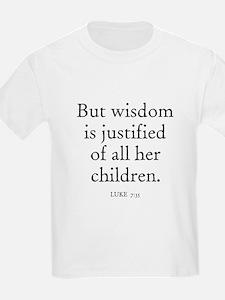 LUKE  7:35 Kids T-Shirt