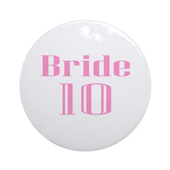 Bride 10 Ornament (Round)