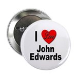I Love John Edwards Button