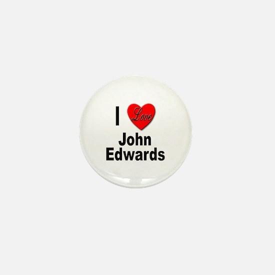 I Love John Edwards Mini Button
