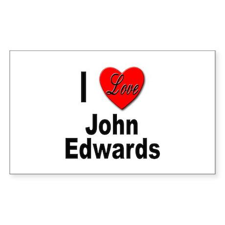 I Love John Edwards Rectangle Sticker