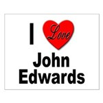 I Love John Edwards Small Poster