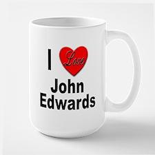 I Love John Edwards Mug