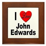 I Love John Edwards Framed Tile