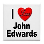 I Love John Edwards Tile Coaster