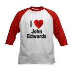 I Love John Edwards (Front) Kids Baseball Jersey