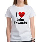I Love John Edwards (Front) Women's T-Shirt
